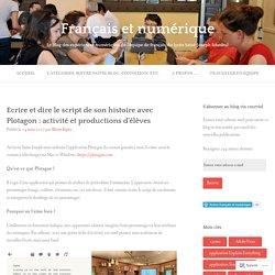 Ecrire et dire le script de son histoire avec Plotagon : activité et productions d'élèves – Français et numérique