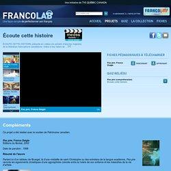 Écoute cette histoire - Les projets - Francolab - TV5.ca