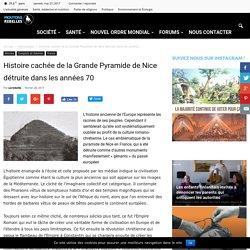 Histoire cachée de la Grande Pyramide de Nice détruite dans les années 70