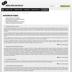 Histoire du tabac / Vos questions /Nos reponses / Page d'accueil - tabac-info-service.fr