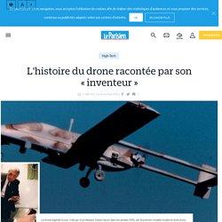 L'histoire du drone racontée par son «inventeur»
