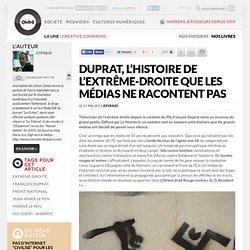 Duprat, l'histoire de l'extrême-droite que les médias ne racontent pas