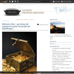 Histoire-Géo : un trésor de ressources pour les profs sur Edutheque...