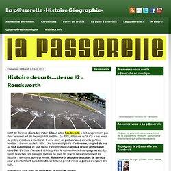 Histoire des arts…de rue #2 – Roadsworth – - La p@sserelle -Histoire Géographie-