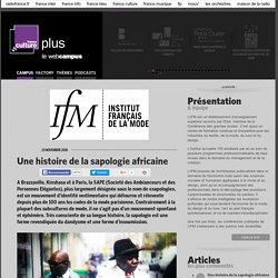Une histoire de la sapologie africaine / INSTITUT FRANCAIS DE LA MODE