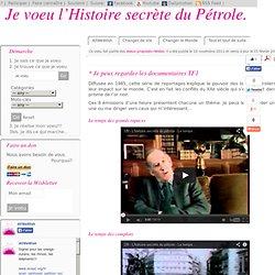 Je voeu l'Histoire secrète du Pétrole.