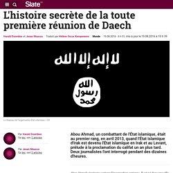 L'histoire secrète de la toute première réunion de Daech