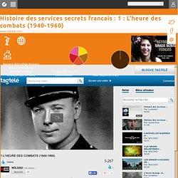 Histoire des services secrets francais : 1 : L'heure des combats (1940-1960)