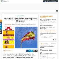 Histoire et signification des drapeaux d'Espagne