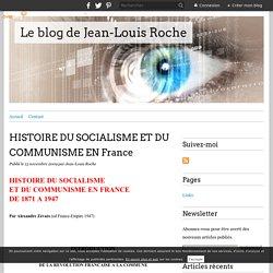 HISTOIRE DU SOCIALISME ET DU COMMUNISME EN France - Le blog de Jean-Louis Roche