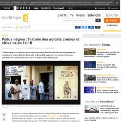 Poilus nègres : histoire des soldats créoles et africains en 14-18