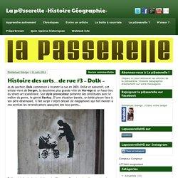 Histoire des arts…de rue #3 – Dolk – - La p@sserelle -Histoire Géographie-