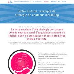 Notre histoire : exemple de stratégie de marketing de contenus