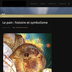 Le pain : histoire et symbolisme