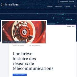 Une brève histoire des réseaux de télécommunications
