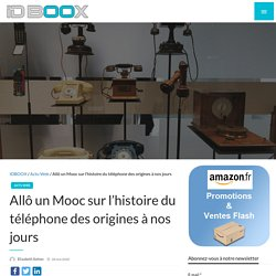 Allô un Mooc sur l'histoire du téléphone des origines à nos jours
