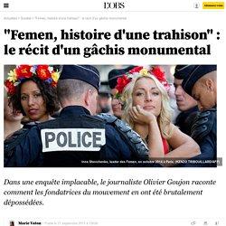 """""""Femen, histoire d'une trahison"""" : le récit d'un gâchis monumental"""