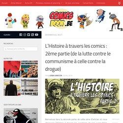 L'Histoire à travers les comics : 2ème partie (de la lutte contre le communisme à celle contre la drogue) - Comics Book Be