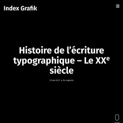 Histoire de l'écriture typographique – Le XXe siècle