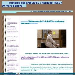 Histoire des arts 2011 J.TATI univers sonore classe de 3 ème