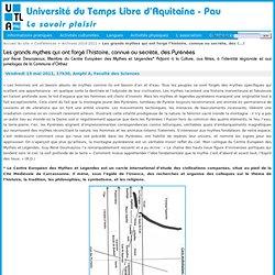 Les grands mythes qui ont forgé l'histoire, connue ou secrète, des Pyrénées - Université du Temps Libre d'Aquitaine - Pau - UTLA-Pau - 64