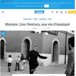 Le Parisien - 23.04.2017 - Histoire. Lino Ventura, une vie d'immigré