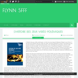 L'histoire des jeux vidéo polémiques - Flynn SFFF