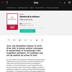 Histoire de la violence, Édouard Louis.