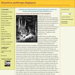 histoires anthropo-logiques: L'approche narrative de l'abandon et de l'adoption