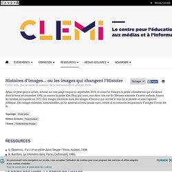Histoires d'images... ou les images qui changent l'Histoire- CLEMI