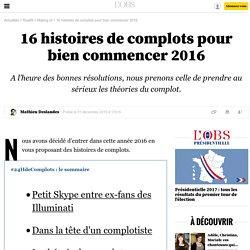 16histoires de complots pour bien commencer 2016 - 10 mars 2016