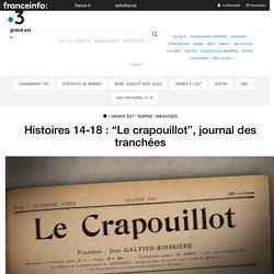 """Histoires 14-18 : """"Le crapouillot"""", journal des tranchées"""