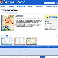 """""""J'écris des histoires"""" - Éditions Usborne"""