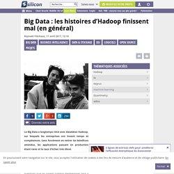 Big Data : les histoires d'Hadoop finissent mal (en général)