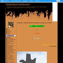 HiStOiReS InDiEnNeS - CHANDIGARH : la MAIN OUVERTE de LE CORBUSIER (10 août 2006). Avec 12 PHOTOS. - Blog de voyage