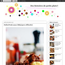 La vie de Julie (Des histoires de petits plats): Pulled Pork sauce BBQ (porc effiloché)
