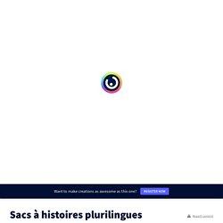 Sacs à histoires plurilingues par CASNAV - académie de Toulouse sur Genially