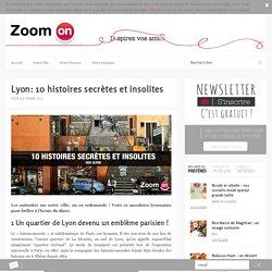 Lyon: 10 histoires secrètes et insolites