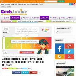 Avec HistoKids France, apprendre l'Histoire de France devient un jeu d'enfant