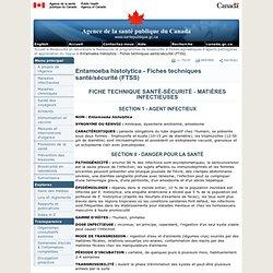 ASPC - Entamoeba histolytica - Fiches techniques santé/sécurité (FTSS)