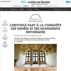 L'HistoPad part à la conquête des musées et des monuments historiques - Point de vue média