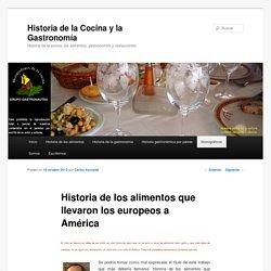 Historia de los alimentos que llevaron los europeos a América