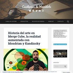 Historia del arte en Merge Cube, la realidad aumentada con Mondrian y Kandinsky