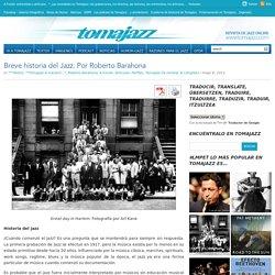 Breve historia del Jazz. Por Roberto Barahona - Tomajazz