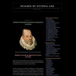 RESUMEN DE HISTORIA.COM: BIOGRAFÍA RESUMIDA DE MIGUEL DE CERVANTES SAAVEDRA