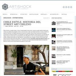 CHILE ESTYLE. HISTORIA DEL STREET ART CHILENO