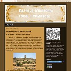 Retalls d'història local i comarcal: Torres de guaita a la Catalunya medieval