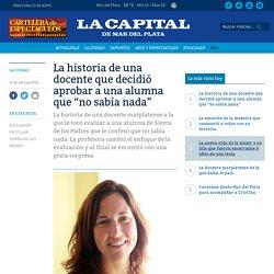 "La historia de una docente que decidió aprobar a una alumna que ""no sabía nada"" « Diario La Capital de Mar del Plata"