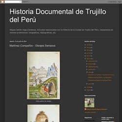 Historia Documental de Trujillo del Perú: Martínez Compañón - Obrajes Serranos