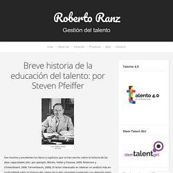 Breve historia de la educación del talento: por Steven Pfeiffer